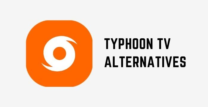 Looking For Alternatives To Typhoon TV? You Have Come To The Right Place!