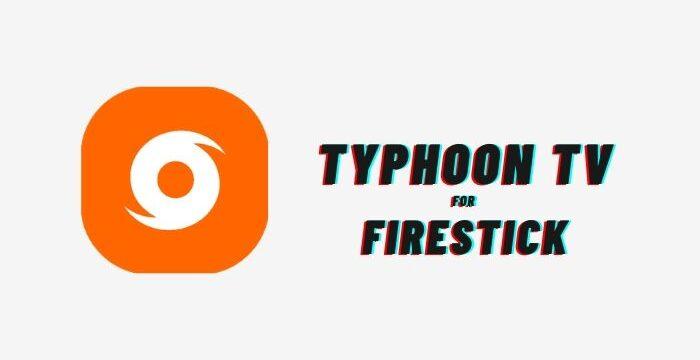 Download & Install Typhoon TV On Firestick TV